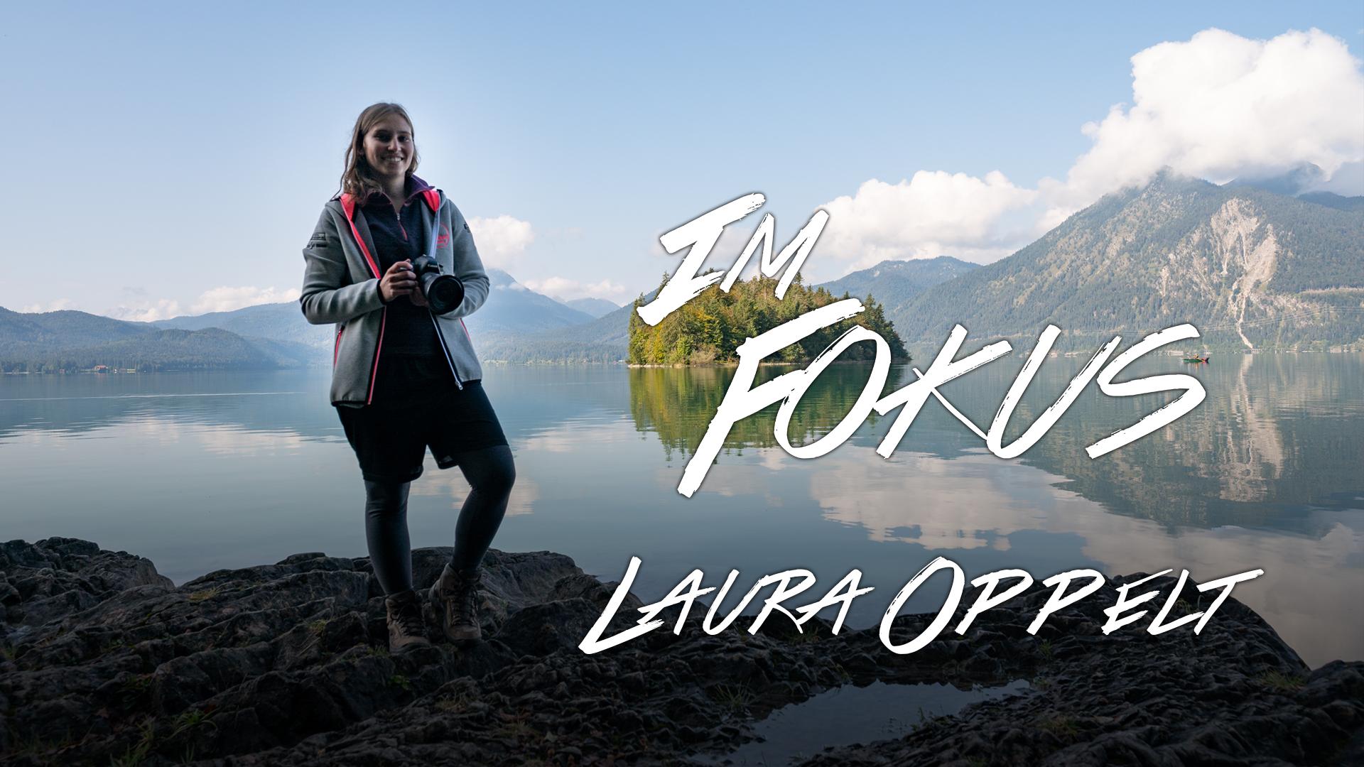 Im Fokus mit Laura Oppelt